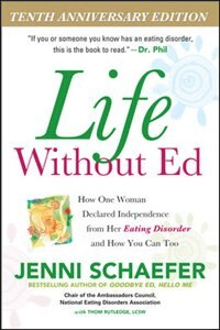 Book Life Without Ed: How One Woman Declared Independence from Her Eating Disorder and How You Can Too by Jenni Schaefer