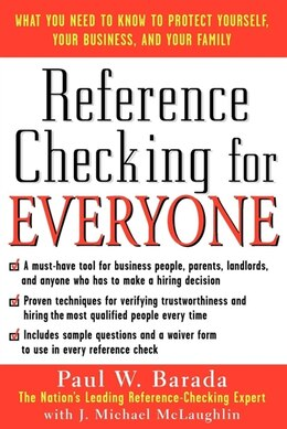 Book Reference Checking For Everyone: What You Need to Know to Protect Yourself, Your Business and Your… by Paul W. Barada