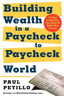 Book Building Wealth In A Paycheck-to-paycheck World by Paul Petillo