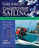 Gary Jobson's Championship Sailing: The Definitive Guide for Skippers, Tacticians, and Crew by Gary Jobson
