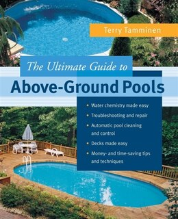 Book The Ultimate Guide to Above-Ground Pools by Terry Tamminen