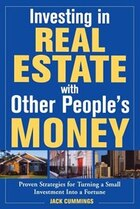Investing in Real Estate With Other People's Money: 100s of Insider strategies for Turning a Small…