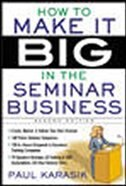 Book How to Make it Big in the Seminar Business by Paul Karasik