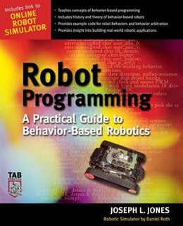 Book Robot Programming: A Practical Guide to Behavior-Based Robotics by Joe Jones