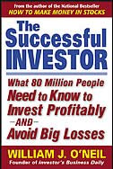Book The Successful Investor: What 80 Million People Need to Know to Invest Profitably and Avoid Big… by William O'Neil