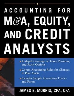 Book Accounting for M&A, Credit, & Equity Analysts by James Morris