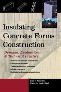 Book Insulating Concrete Forms Construction: Demand, Evaluation, & Technical Practice by Ivan Panushev
