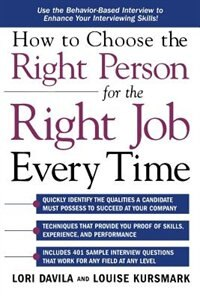 Book How To Choose The Right Person For The Right Job Every Time by Lori Davila