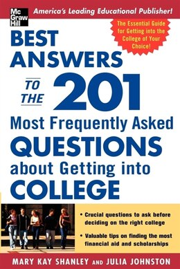 Book Best Answers to the 201 Most Frequently Asked Questions about Getting into College by Mary Kay Kay Shanley
