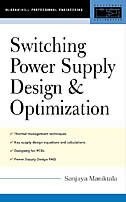Switching Power Supply Design & Optimization by Sanjaya Maniktala