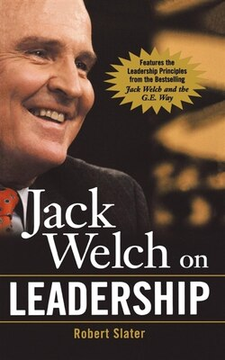 Book Jack Welch on Leadership: Abridged from Jack Welch and the GE Way by Robert Slater