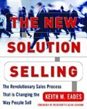 Book The New Solution Selling: The Revolutionary Sales Process That is Changing the Way People Sell by Keith M. Eades