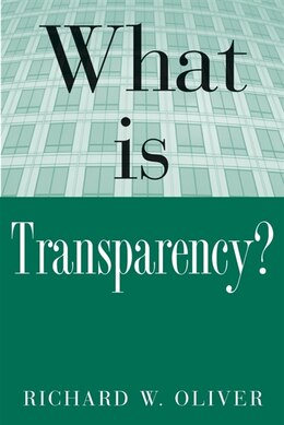 Book What is Transparency? by Richard W. Oliver