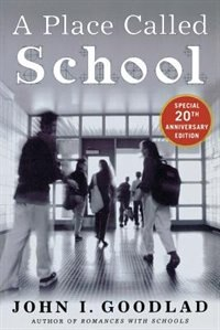 Book A Place Called School: Twentieth Anniversary Edition by John Goodlad