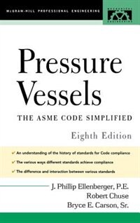 Pressure Vessels: ASME Code Simplified by Phillip Ellenberger