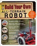 Book Build Your Own All-Terrain Robot by Brad Graham