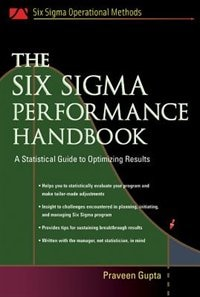 Book The Six Sigma Performance Handbook: A Statistical Guide to Optimizing Results by Praveen Gupta
