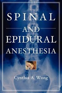 Book Spinal and Epidural Anesthesia by Cynthia Wong