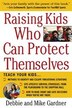 Raising Kids Who Can Protect Themselves by Debbie Gardner