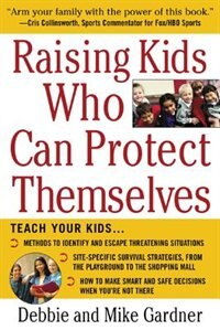 Raising Kids Who Can Protect Themselves de Debbie Gardner