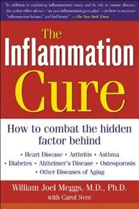 Book The Inflammation Cure: Simple Steps for Reversing heart disease, arthritis, asthma, diabetes… by William Meggs