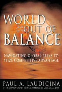 Book World Out Of Balance: Navigating Global Risks to Seize Competitive Advantage by Paul Laudicina
