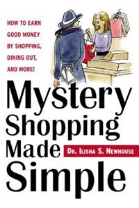 Book Mystery Shopping Made Simple: How to Earn Good Money by Going Shopping and Eating Out by Ilisha Newhouse