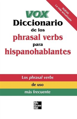 Book Vox Diccionario De Los Phrasal Verbs Para Hispanohablantes: (Vox Dictionary of Phrasal Verbs for… by Vox