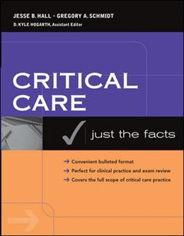 Book Critical Care: Just the Facts: Just The Facts by Jesse Hall