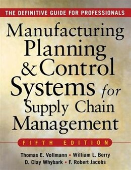 Book Manufacturing Planning And Control Systems For Supply Chain Management: The Definitive Guide for… by Thomas Vollmann