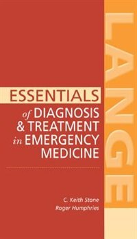 Book Essentials of Diagnosis & Treatment in Emergency Medicine: A LANGE MEDICAL BOOK by C. Keith Stone