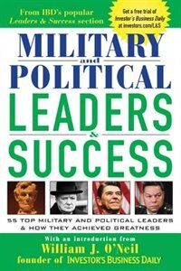 Book Military and Political Leaders & Success: 55 Top Military and Political Leaders & How They Achieved… by William Investor's Business Daily