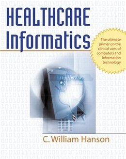 Book Healthcare Informatics by C. William Hanson
