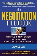 Book The Negotiation Fieldbook: Simple Strategies to Help Your Negotiate Everything by Grande Lum