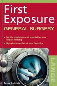Book First Exposure to General Surgery by Danny Jacobs