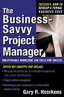 Book The Business Savvy Project Manager: Indispensable Knowledge and Skills for Success by Gary R. Heerkens