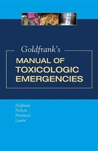 Book Goldfrank's Manual of Toxicologic Emergencies by Robert Hoffman