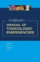 Goldfrank's Manual of Toxicologic Emergencies