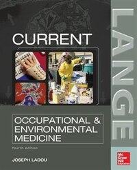 CURRENT Occupational & Environmental Medicine: Fourth Edition: Fourth Edition