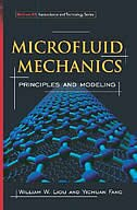 Microfluid Mechanics: Principles and Modeling by William Liou