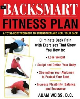 Book The Backsmart Fitness Plan: A Total-Body Workout to Strengthen and Heal Your Back by Adam Weiss