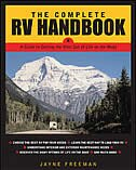 The Complete RV Handbook: A Guide to Getting the Most Out of Life on the Road by Jayne Freeman