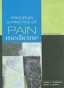 Principles & Practice of Pain Medicine: Second Edition: Second Edition by Carol A. Warfield