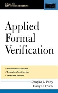 Applied Formal Verification: For Digital Circuit Design by Douglas L. Perry