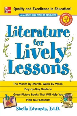 Book Literature for Lively Lessons: The Month-by-Month, Week-by-Week, Day-by-Day Guide to Great Picture… by Sheila Edwards