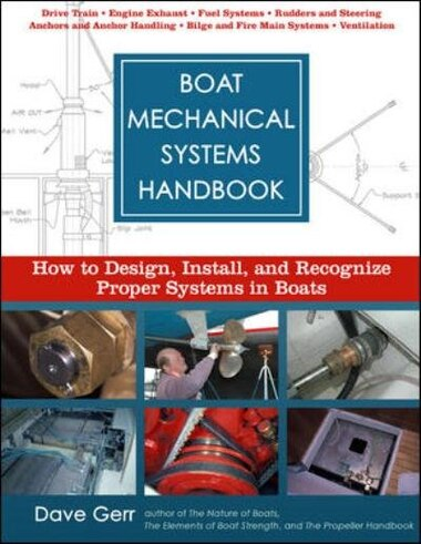 Boat Mechanical Systems Handbook: How to Design, Install, and Recognize Proper Systems in Boats by Dave Gerr