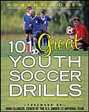101 Great Youth Soccer Drills: Skills and Drills for Better Fundamental Play by Robert Koger