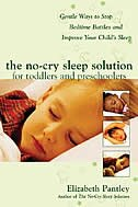 The No-Cry Sleep Solution for Toddlers and Preschoolers: Gentle Ways to Stop Bedtime Battles and Improve Your Child's Sleep: Foreword by Dr. Harvey Karp by Elizabeth Pantley