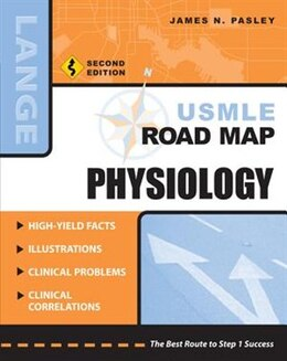 Book USMLE Road Map Physiology, Second Edition: Physiology, Second Edition by James Pasley