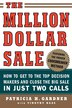The Million Dollar Sale: How to Get to the Top Decision Makers and Close the Big Sale by Patricia Gardner
